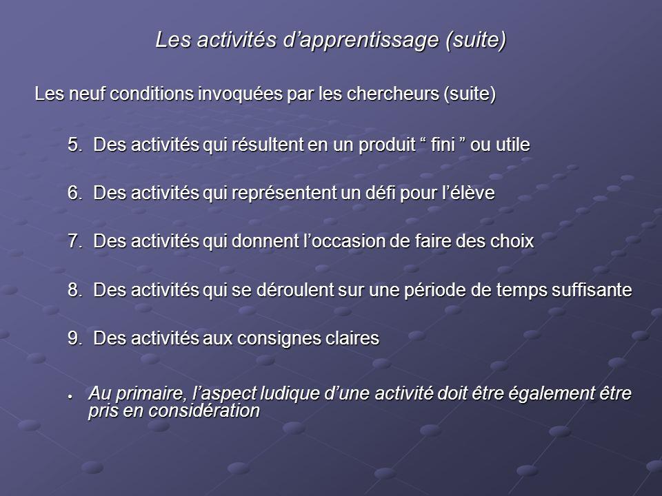 Les activités dapprentissage (suite) Les neuf conditions invoquées par les chercheurs (suite) 5.