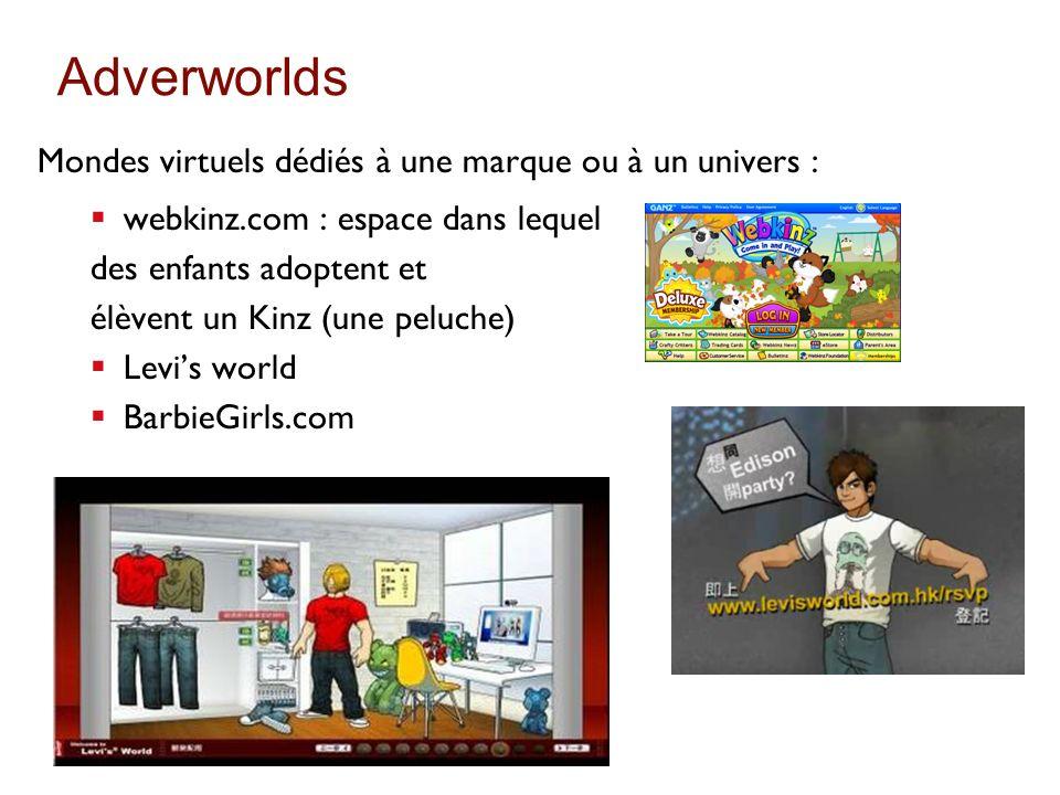 Adverworlds Mondes virtuels dédiés à une marque ou à un univers : webkinz.com : espace dans lequel des enfants adoptent et élèvent un Kinz (une peluch
