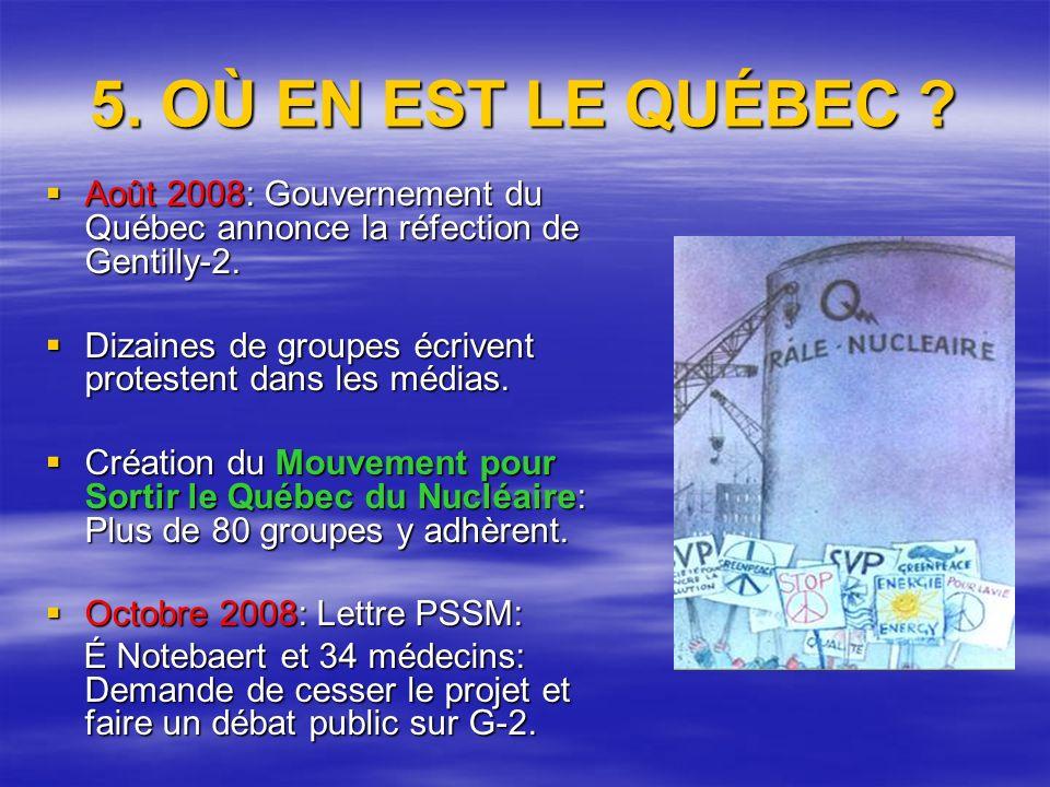 5. OÙ EN EST LE QUÉBEC . Août 2008: Gouvernement du Québec annonce la réfection de Gentilly-2.