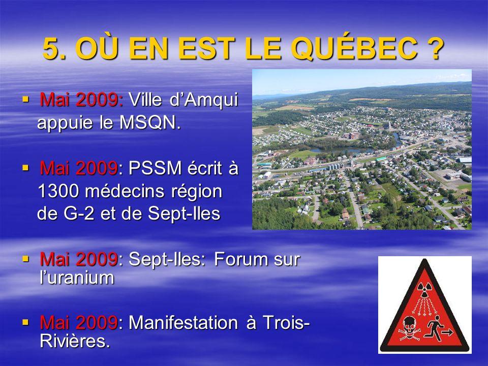 5. OÙ EN EST LE QUÉBEC . Mai 2009: Ville dAmqui Mai 2009: Ville dAmqui appuie le MSQN.