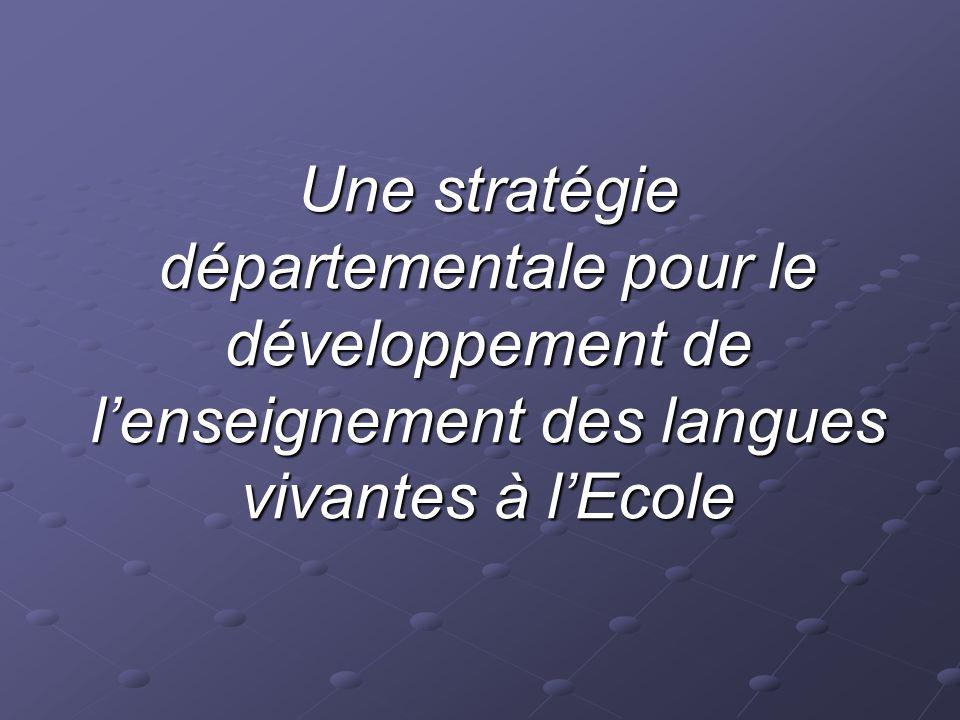 Une stratégie départementale pour le développement de lenseignement des langues vivantes à lEcole