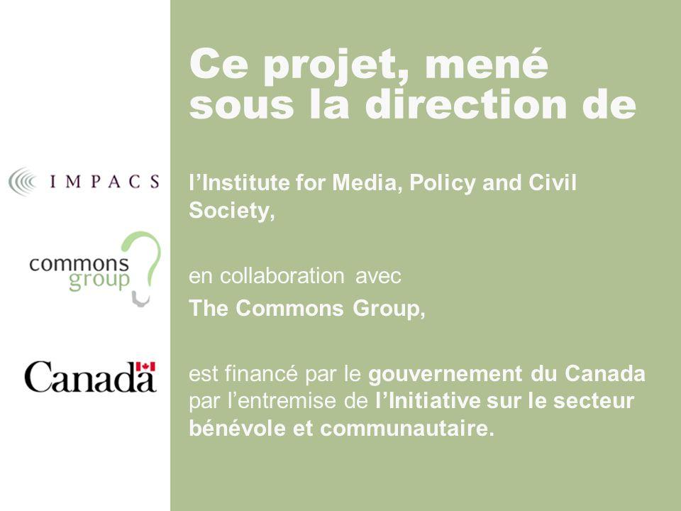 lInstitute for Media, Policy and Civil Society, en collaboration avec The Commons Group, est financé par le gouvernement du Canada par lentremise de lInitiative sur le secteur bénévole et communautaire.