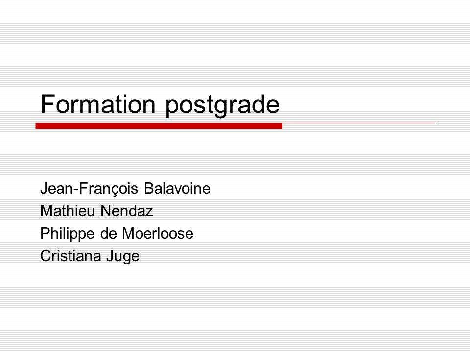 Formation postgrade Jean-François Balavoine Mathieu Nendaz Philippe de Moerloose Cristiana Juge