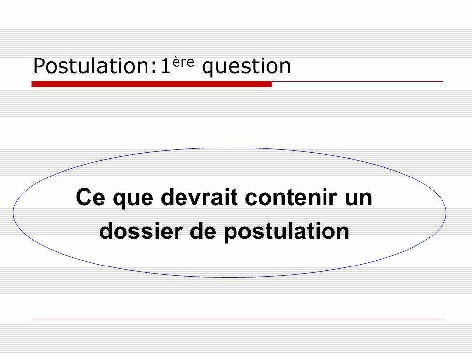 Ce que devrait contenir un dossier de postulation Postulation:1 ère question