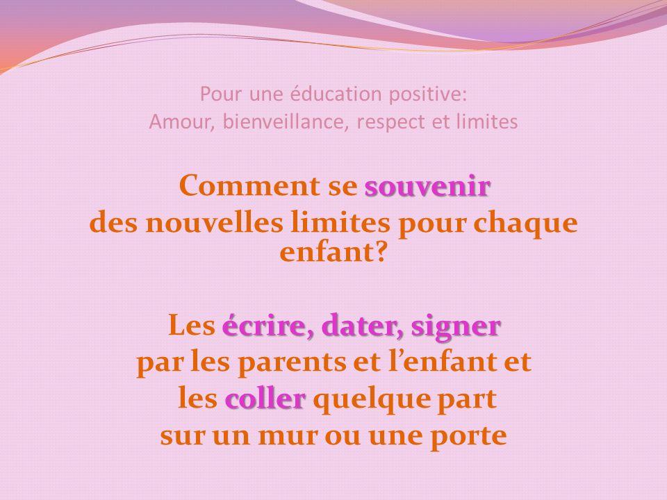 Pour une éducation positive: Amour, bienveillance, respect et limites souvenir Comment se souvenir des nouvelles limites pour chaque enfant.