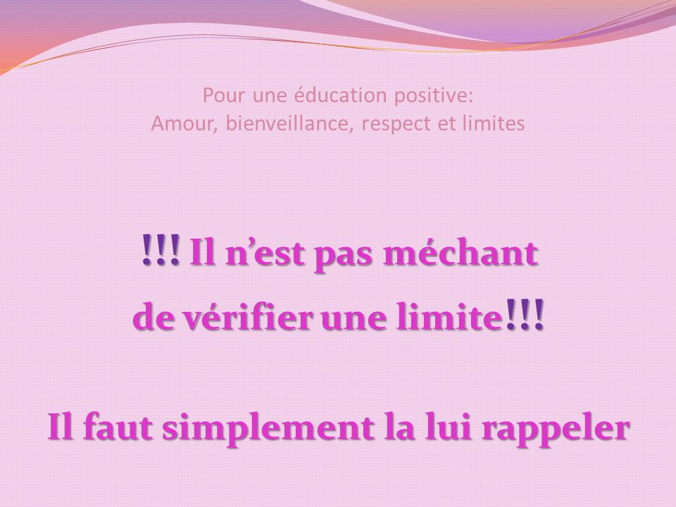 Pour une éducation positive: Amour, bienveillance, respect et limites !!.