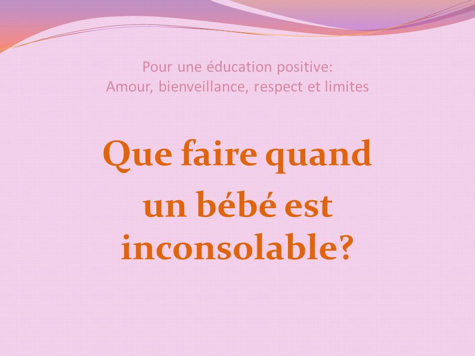 Pour une éducation positive: Amour, bienveillance, respect et limites Le considérer avec respect: Lenfant est une personne!