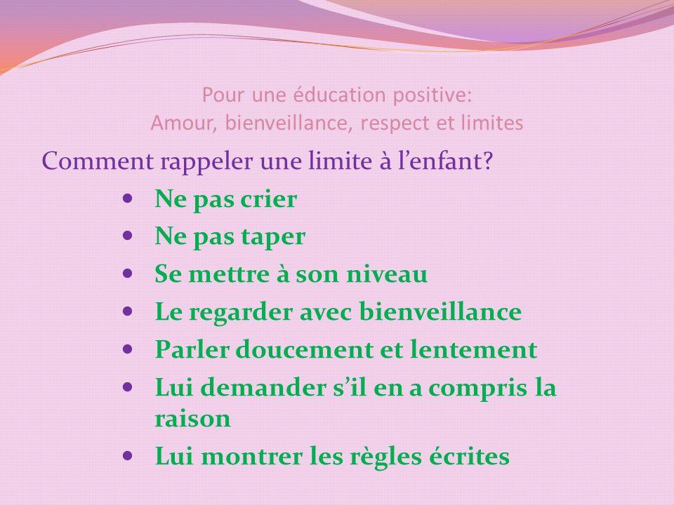 Pour une éducation positive: Amour, bienveillance, respect et limites Comment rappeler une limite à lenfant.