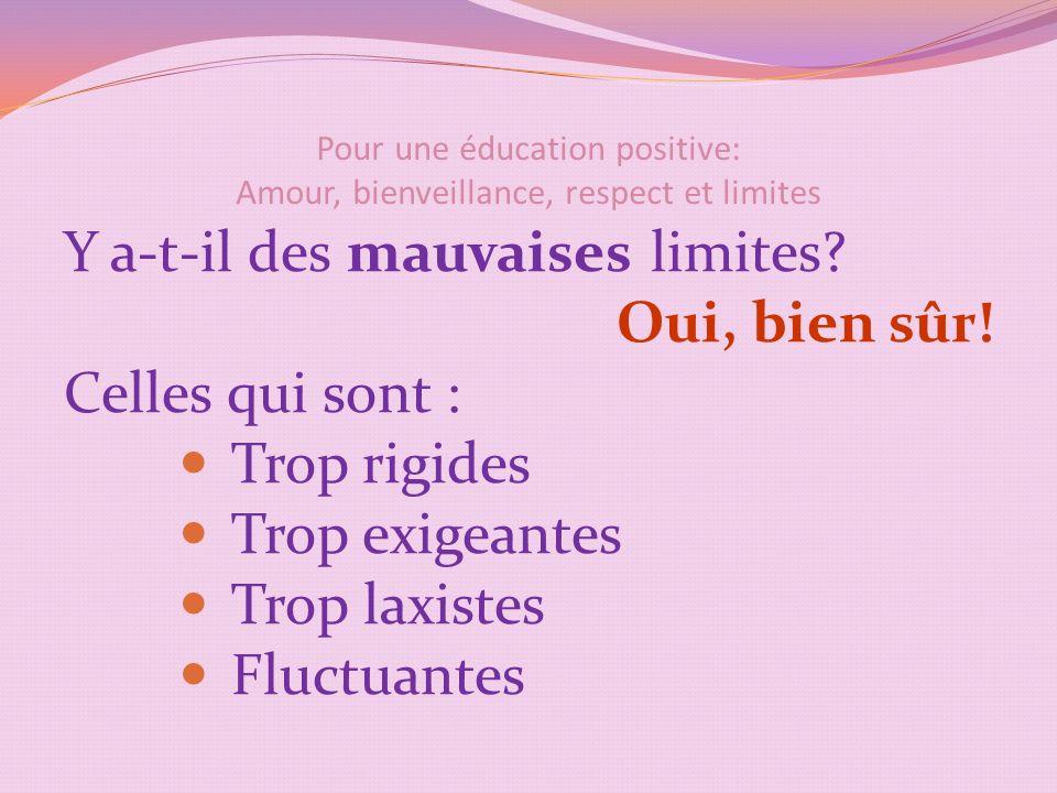 Pour une éducation positive: Amour, bienveillance, respect et limites Y a-t-il des mauvaises limites.
