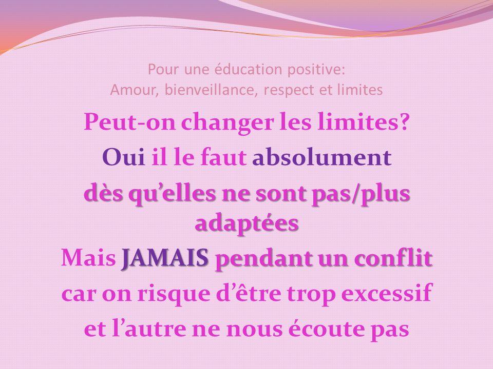 Pour une éducation positive: Amour, bienveillance, respect et limites Peut-on changer les limites.
