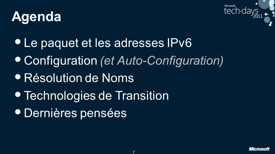 7 Agenda Le paquet et les adresses IPv6 Configuration (et Auto-Configuration) Résolution de Noms Technologies de Transition Dernières pensées