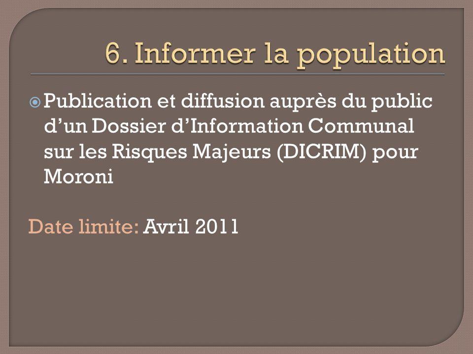 Publication et diffusion auprès du public dun Dossier dInformation Communal sur les Risques Majeurs (DICRIM) pour Moroni Date limite: Avril 2011