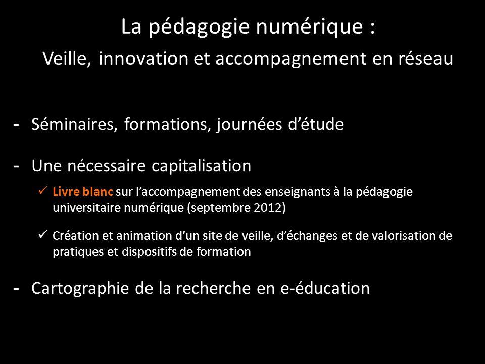 La pédagogie numérique : Veille, innovation et accompagnement en réseau Séminaires, formations, journées détude Une nécessaire capitalisation Livre bl