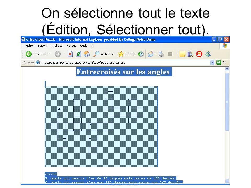 © Marc Chevarie août 2006 On sélectionne tout le texte (Édition, Sélectionner tout).
