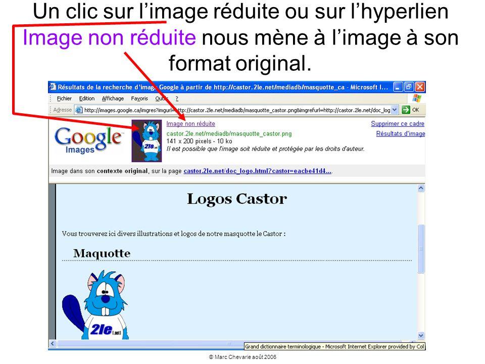 © Marc Chevarie août 2006 Un clic sur limage réduite ou sur lhyperlien Image non réduite nous mène à limage à son format original.