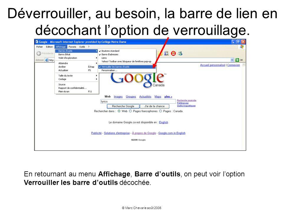 © Marc Chevarie août 2006 Déverrouiller, au besoin, la barre de lien en décochant loption de verrouillage. En retournant au menu Affichage, Barre dout