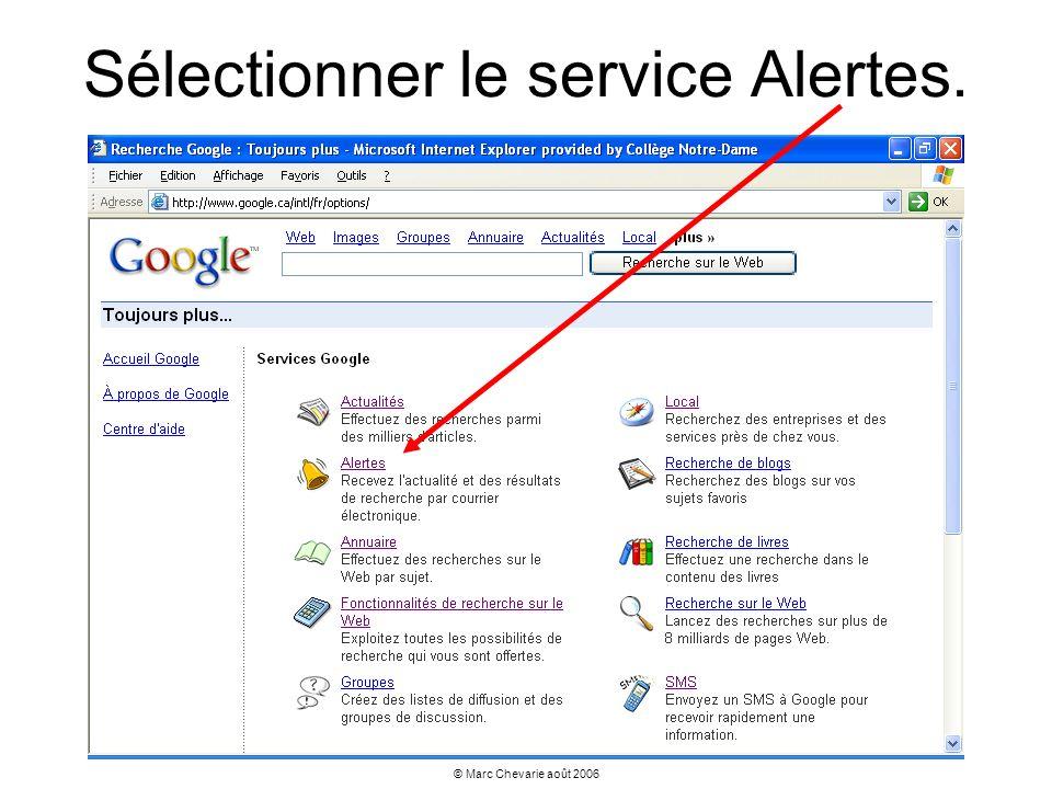 © Marc Chevarie août 2006 Sélectionner le service Alertes.
