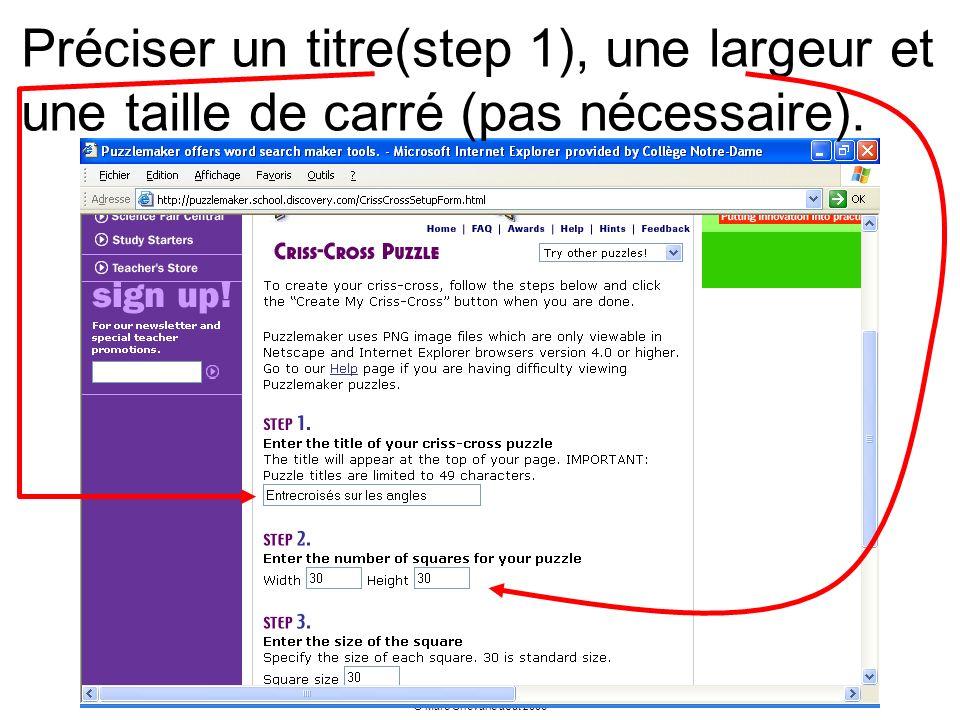 © Marc Chevarie août 2006 Préciser un titre(step 1), une largeur et une taille de carré (pas nécessaire).