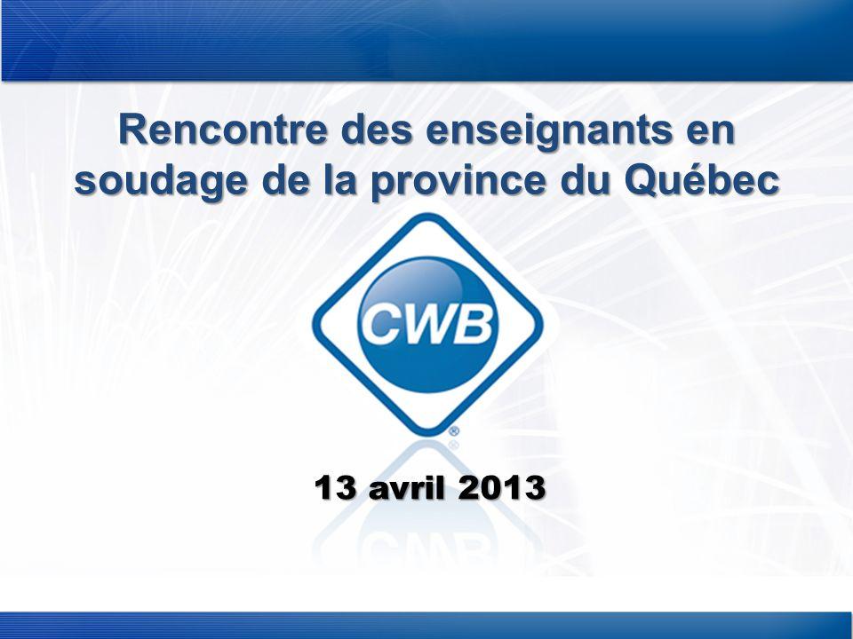 Rencontre des enseignants en soudage de la province du Québec 13 avril 2013