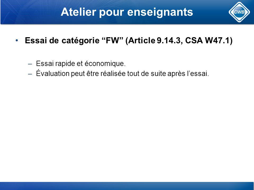 Essai de catégorie FW (Article 9.14.3, CSA W47.1) –Essai rapide et économique.