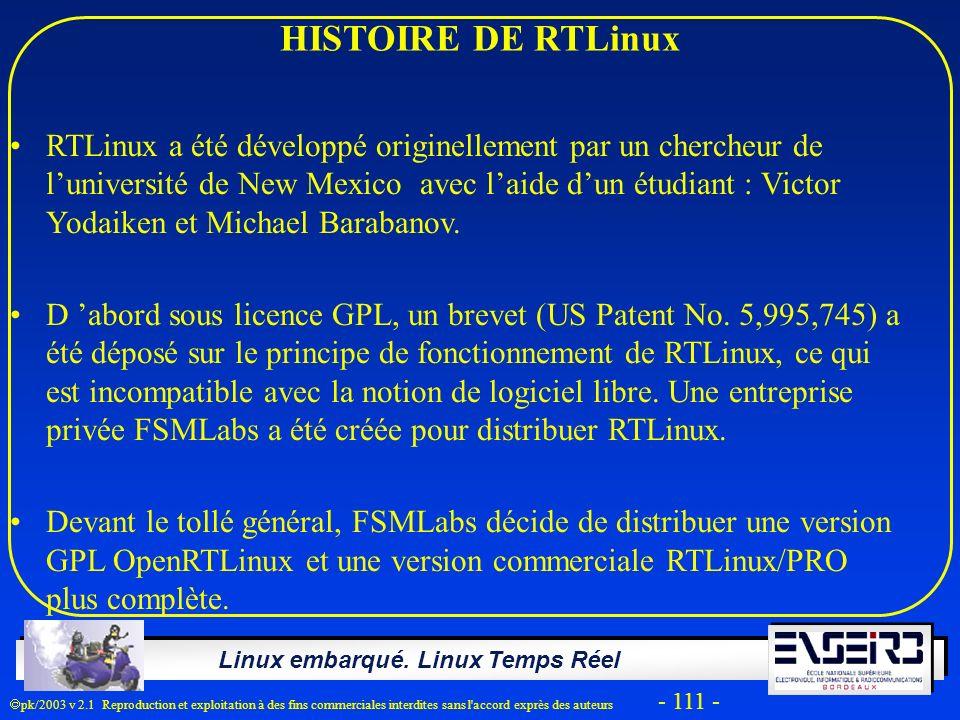 Linux embarqué. Linux Temps Réel pk/2003 v 2.1 Reproduction et exploitation à des fins commerciales interdites sans l'accord exprès des auteurs - 111