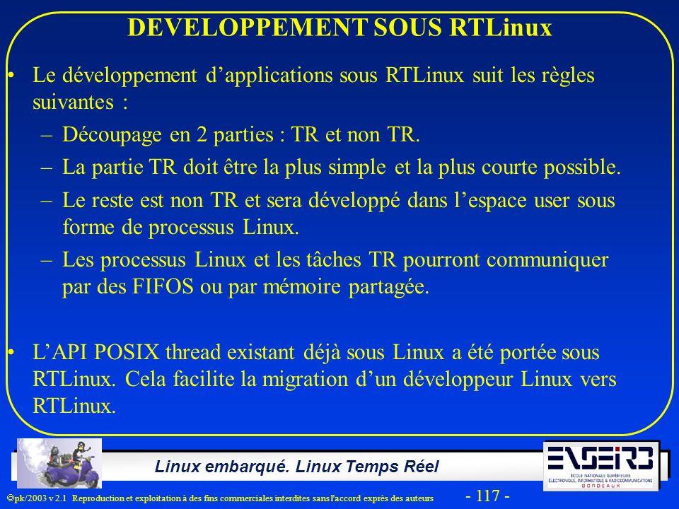 Linux embarqué. Linux Temps Réel pk/2003 v 2.1 Reproduction et exploitation à des fins commerciales interdites sans l'accord exprès des auteurs - 117