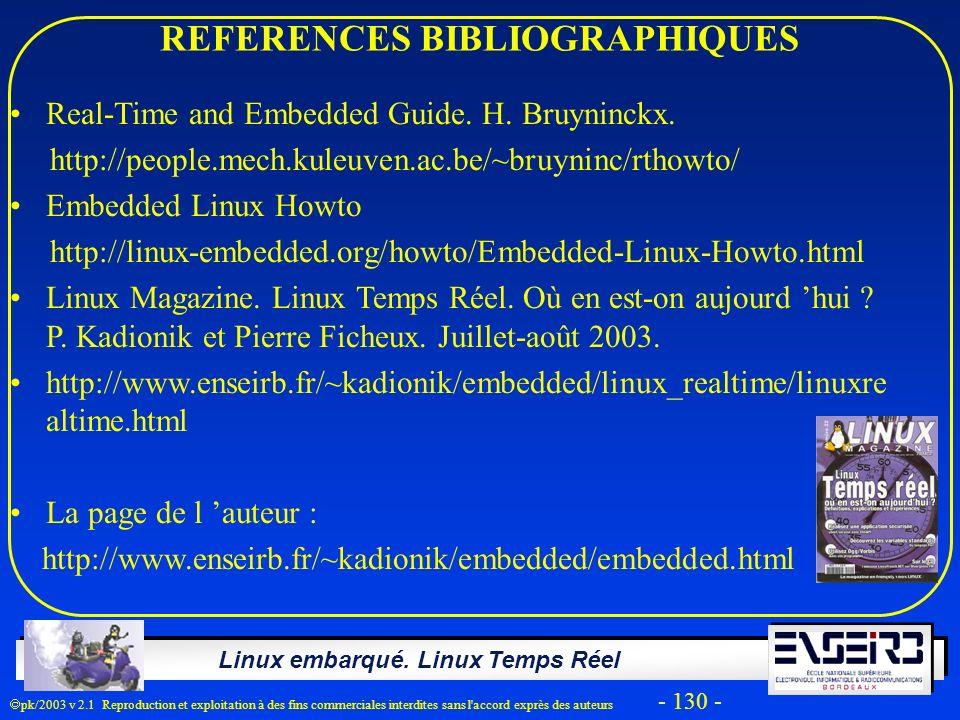 Linux embarqué. Linux Temps Réel pk/2003 v 2.1 Reproduction et exploitation à des fins commerciales interdites sans l'accord exprès des auteurs - 130