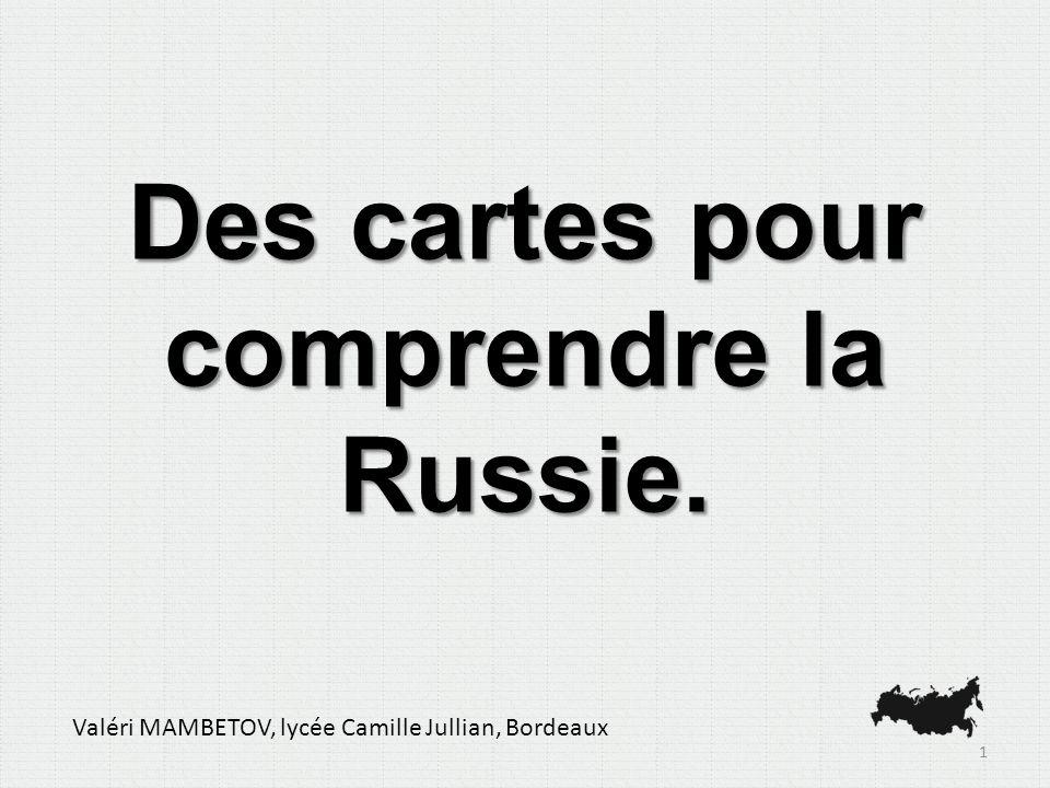 Des cartes pour comprendre la Russie.Place de la question dans le programme.