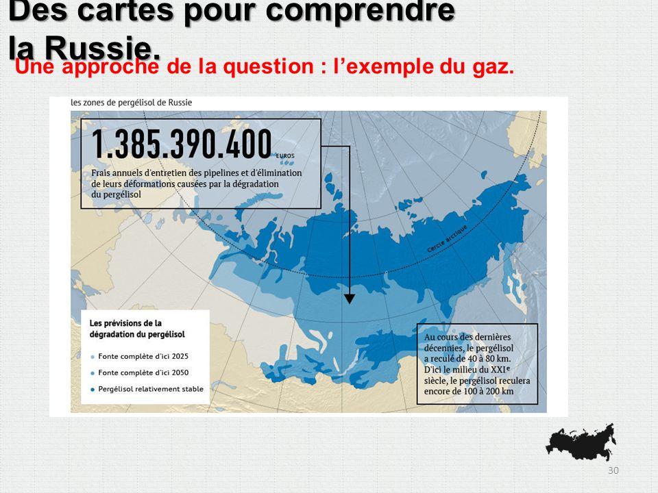 Des cartes pour comprendre la Russie. Une approche de la question : lexemple du gaz. 30
