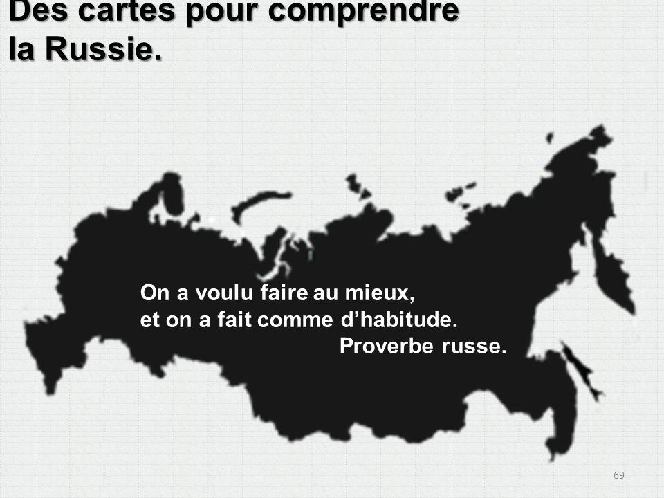 Des cartes pour comprendre la Russie.On a voulu faire au mieux, et on a fait comme dhabitude.