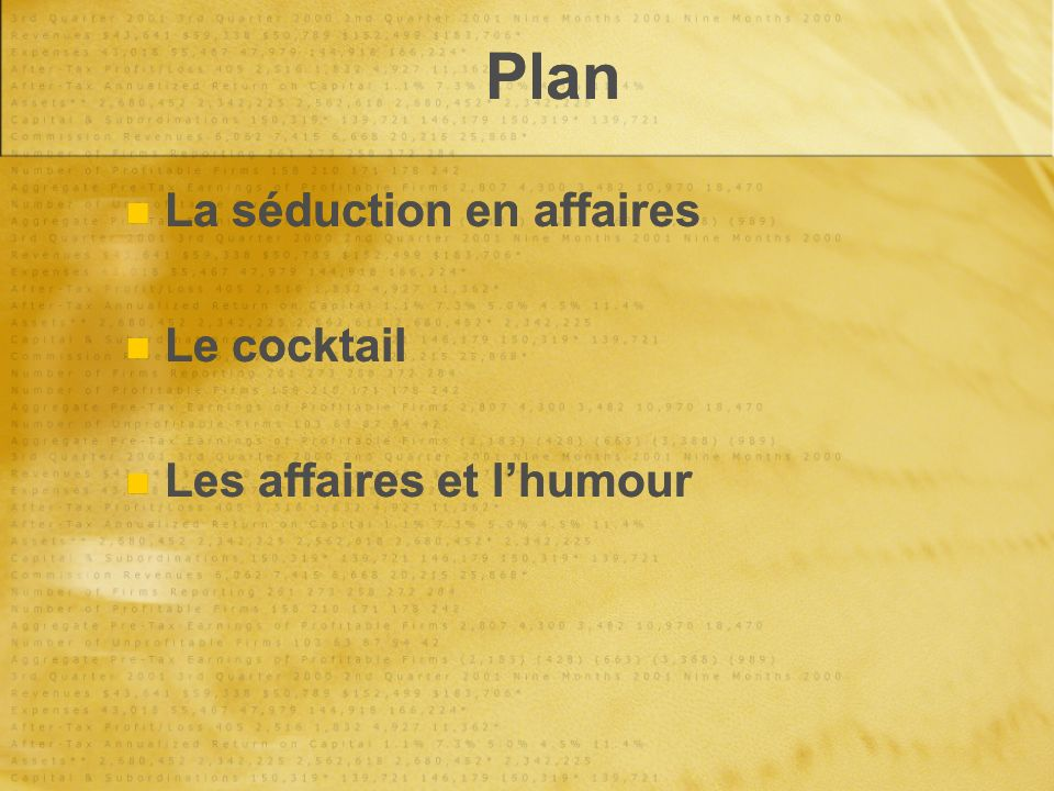 Plan La séduction en affaires Le cocktail Les affaires et lhumour La séduction en affaires Le cocktail Les affaires et lhumour