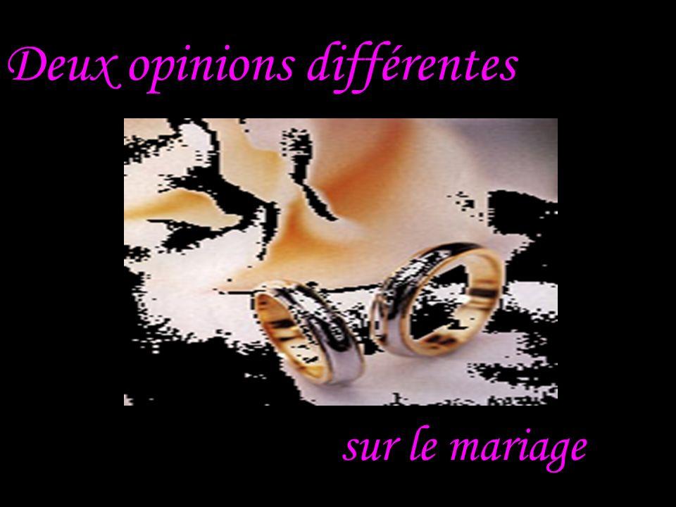 L opinion d une femme.Je suis pour le mariage,mais à mon avis ce nest pas indispensable.