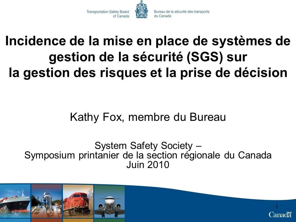 1 Incidence de la mise en place de systèmes de gestion de la sécurité (SGS) sur la gestion des risques et la prise de décision Kathy Fox, membre du Bu