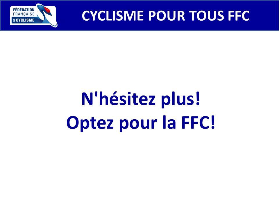 CYCLISME POUR TOUS FFC N'hésitez plus! Optez pour la FFC!