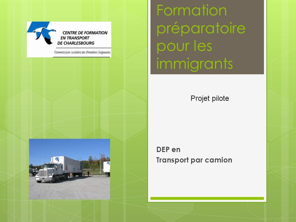Formation préparatoire pour les immigrants DEP en Transport par camion Projet pilote