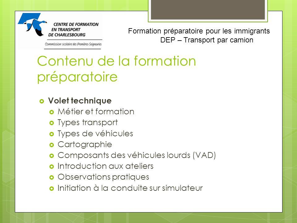 Contenu de la formation préparatoire Volet technique Métier et formation Types transport Types de véhicules Cartographie Composants des véhicules lour