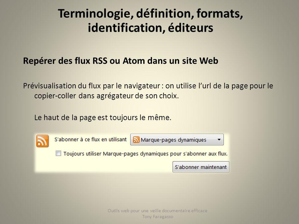 Repérer des flux RSS ou Atom dans un site Web Prévisualisation du flux par le navigateur : on utilise lurl de la page pour le copier-coller dans agrég