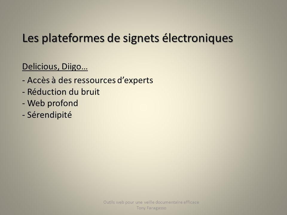 Les plateformes de signets électroniques Les plateformes de signets électroniques Delicious, Diigo… - Accès à des ressources dexperts - Réduction du b