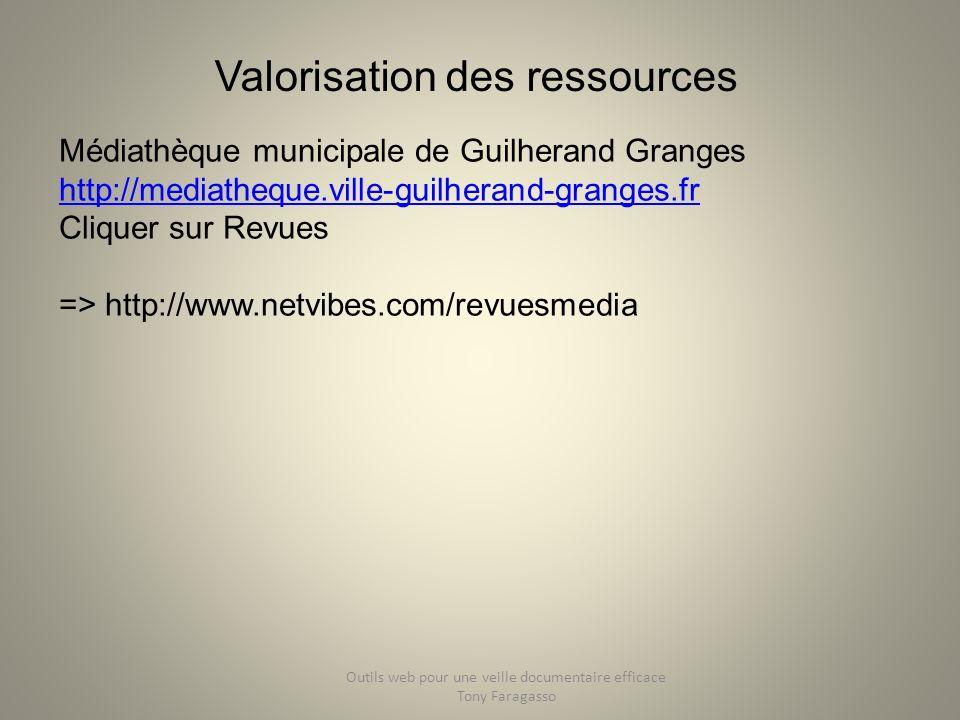 Valorisation des ressources Médiathèque municipale de Guilherand Granges http://mediatheque.ville-guilherand-granges.fr Cliquer sur Revues => http://w