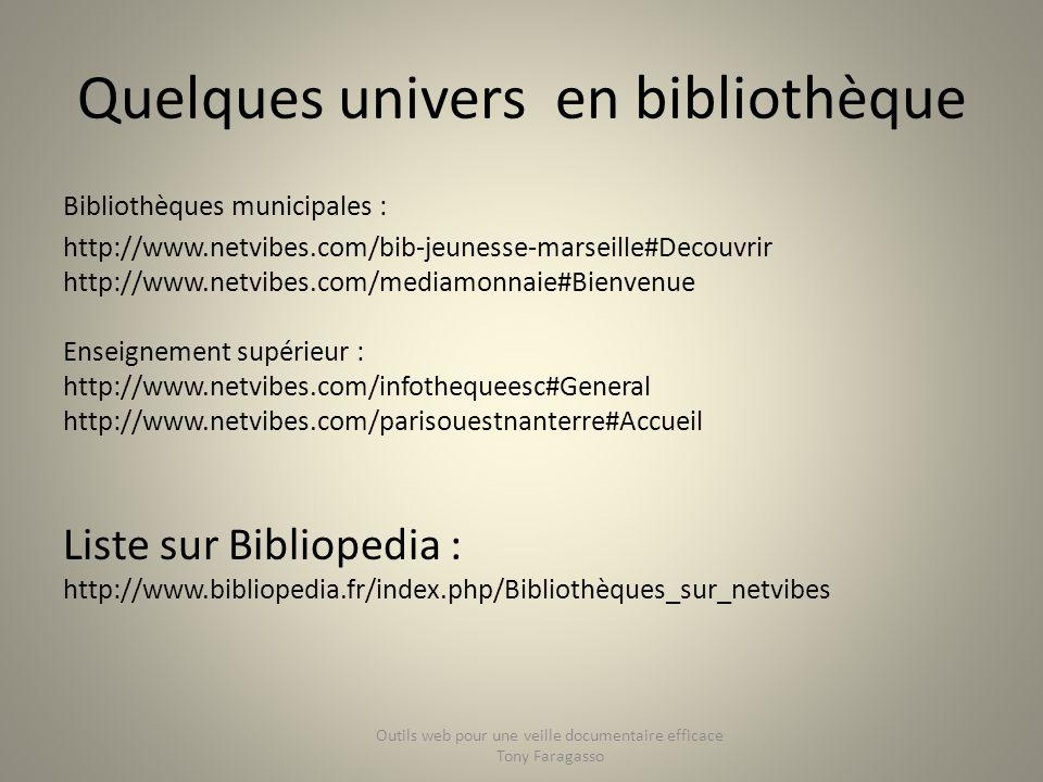 Quelques univers en bibliothèque Bibliothèques municipales : http://www.netvibes.com/bib-jeunesse-marseille#Decouvrir http://www.netvibes.com/mediamon