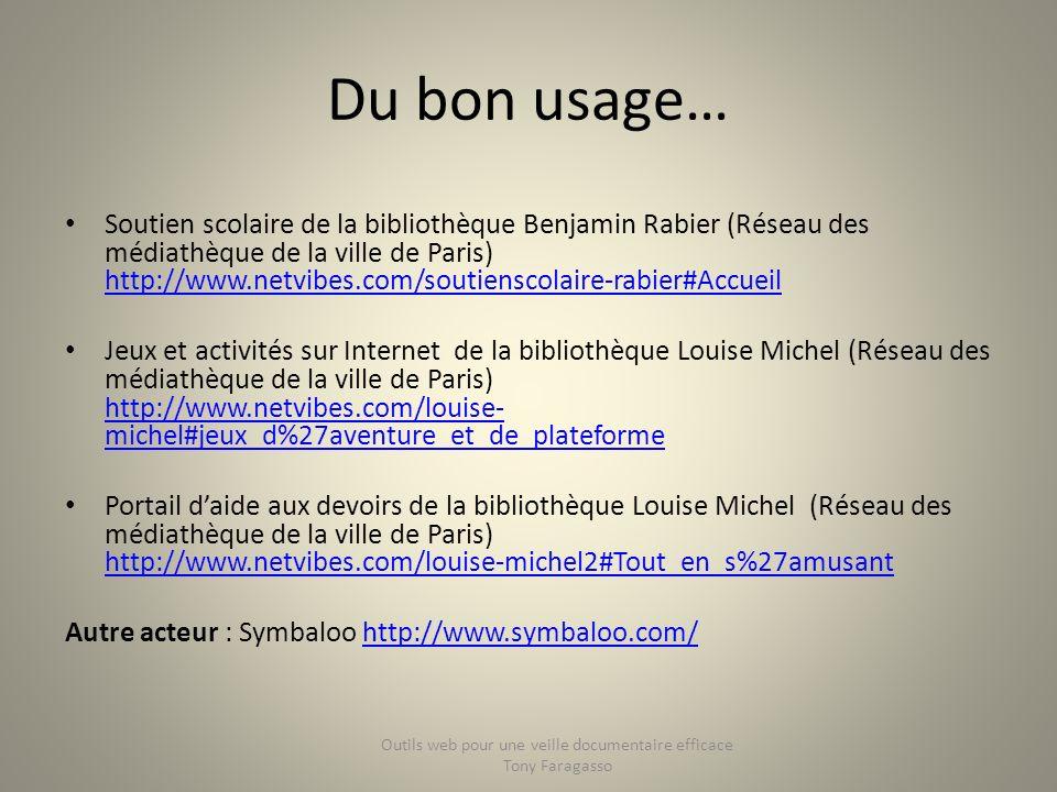 Du bon usage… Soutien scolaire de la bibliothèque Benjamin Rabier (Réseau des médiathèque de la ville de Paris) http://www.netvibes.com/soutienscolair