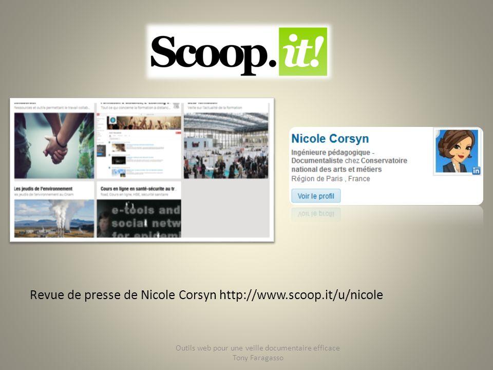 Revue de presse de Nicole Corsyn http://www.scoop.it/u/nicole Outils web pour une veille documentaire efficace Tony Faragasso