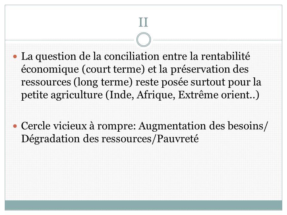 II La question de la conciliation entre la rentabilité économique (court terme) et la préservation des ressources (long terme) reste posée surtout pou