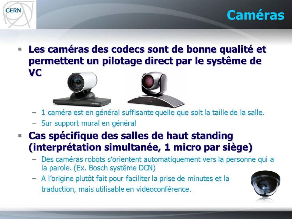 Caméras Les caméras des codecs sont de bonne qualité et permettent un pilotage direct par le systême de VC Les caméras des codecs sont de bonne qualit