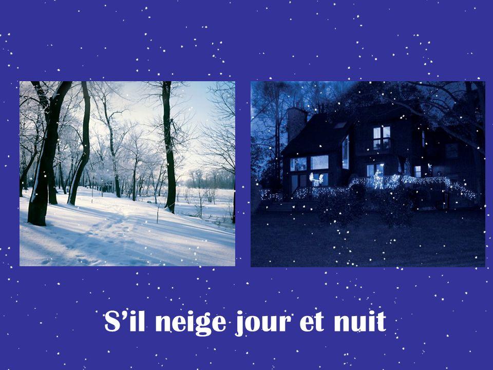 Sil neige jour et nuit