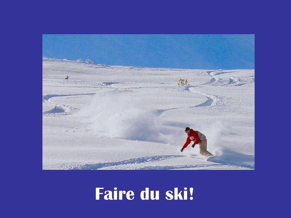 Faire du ski!