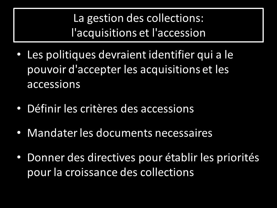 Le nombre d accession Le nom et ladress du chercheur Déscription géneral Apprové par Date La gestion des collections: l accession
