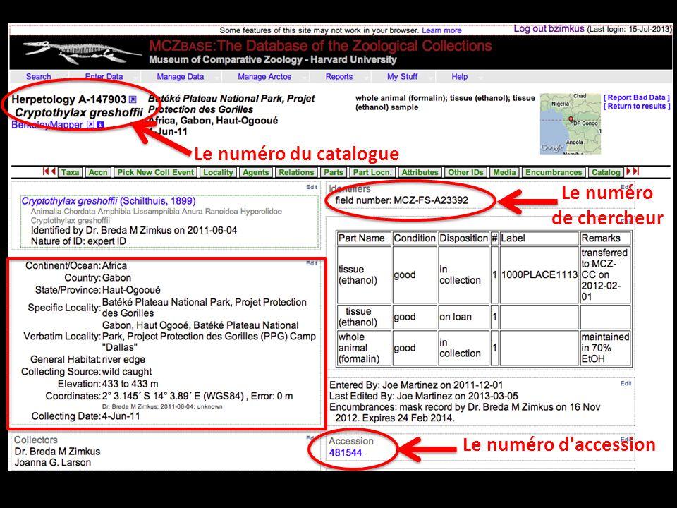 Le numéro d accession Le numéro du catalogue Le numéro de chercheur