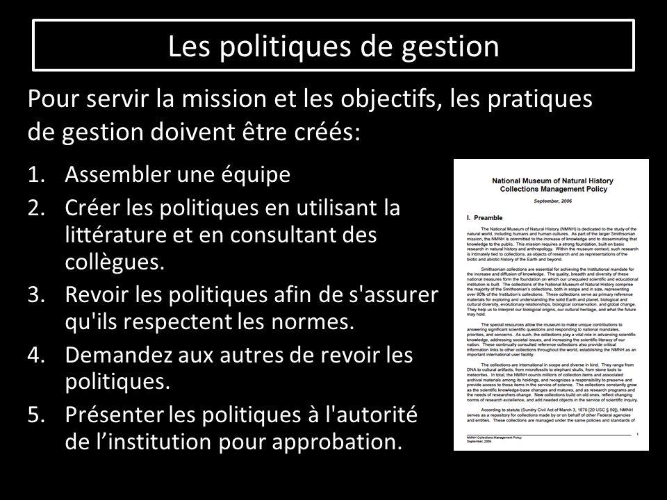 1.Assembler une équipe 2.Créer les politiques en utilisant la littérature et en consultant des collègues.