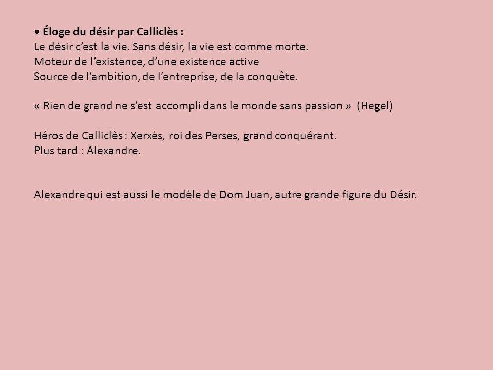 Éloge du désir par Calliclès : Le désir cest la vie.